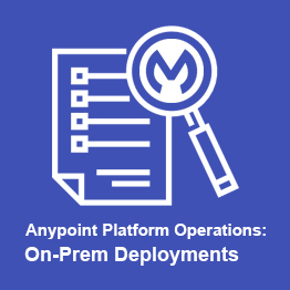 Anypoint Platform Operations: On-Prem Deployments